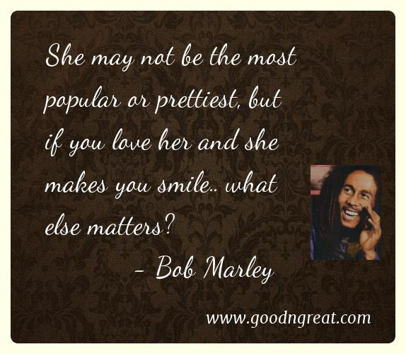 Only Once In Your Life Bob Marley Quotes About Love. QuotesGram