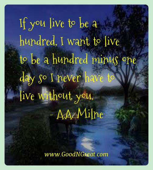 A.a. Milne Best Quotes  - If you live to be a hundred, I want to live to be a hundred