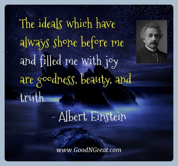 Albert Einstein Best Quotes  - The ideals which have always shone before me and filled me
