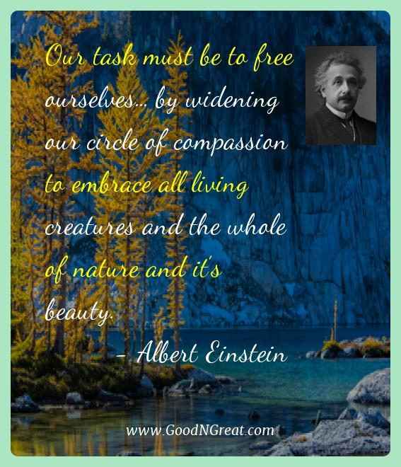 Albert Einstein Best Quotes  - Our task must be to free ourselves... by widening our