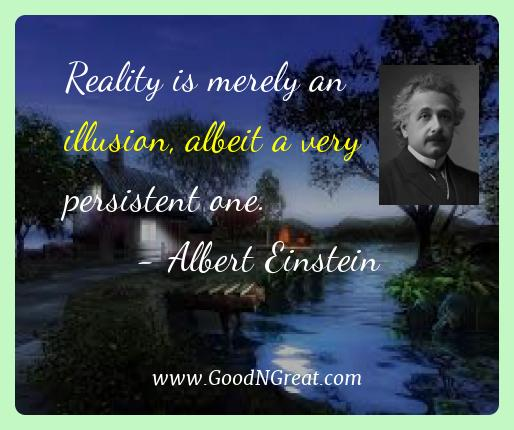 Albert Einstein Best Quotes  - Reality is merely an illusion, albeit a very persistent