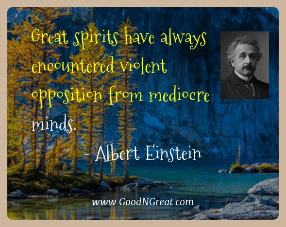 Albert Einstein Best Quotes  - Great spirits have always encountered violent opposition