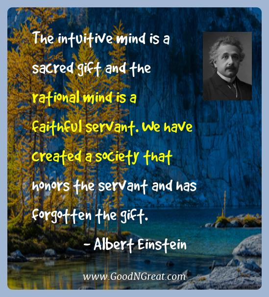 Albert Einstein Best Quotes  - The intuitive mind is a sacred gift and the rational mind