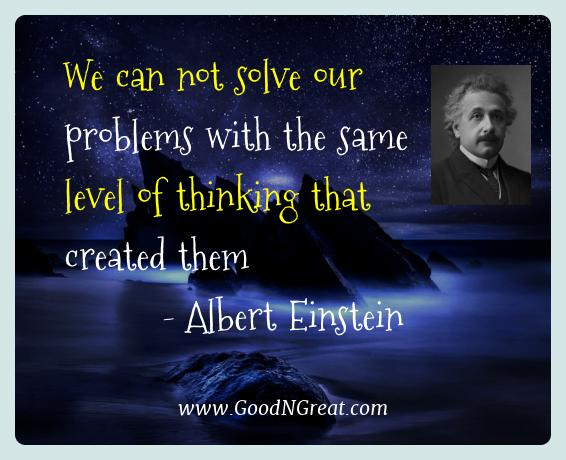 Albert Einstein Best Quotes  - We can not solve our problems with the same level of