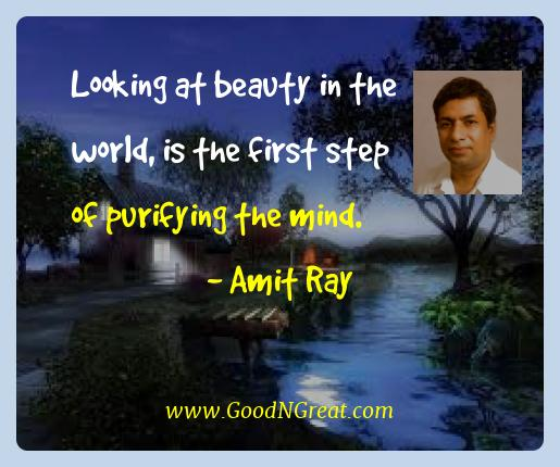 Amit Ray Best Quotes  - Looking at beauty in the world, is the first step of