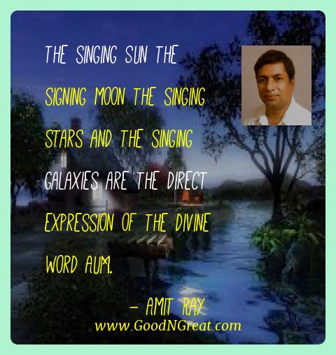 Amit Ray Best Quotes  - The singing Sun the signing moon the singing stars and the