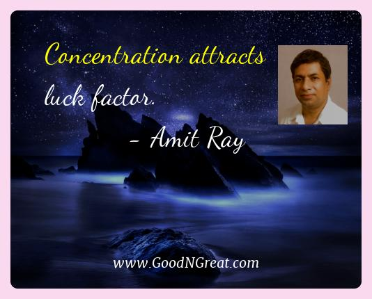 Amit Ray Best Quotes  - Concentration attracts luck