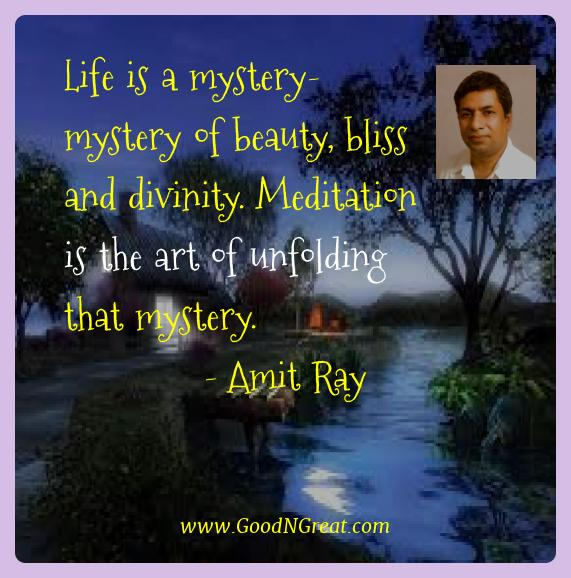 Amit Ray Best Quotes  - Life is a mystery- mystery of beauty, bliss and divinity.