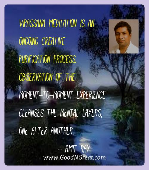 Amit Ray Best Quotes  - Vipassana meditation is an ongoing creative purification