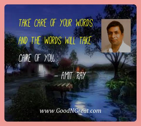 Amit Ray Best Quotes  - Take care of your words and the words will take care of
