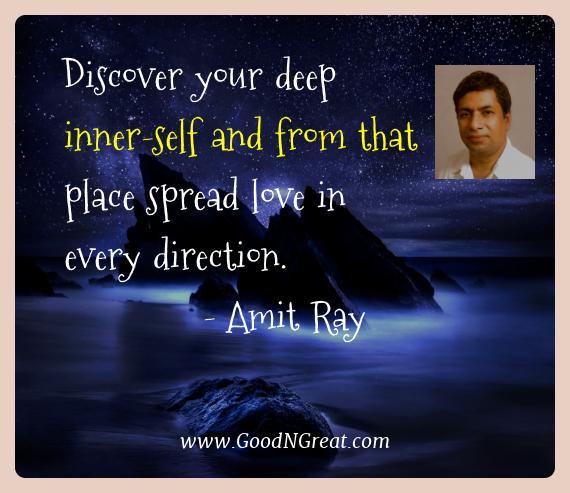 Amit Ray Best Quotes  - Discover your deep inner-self and from that place spread