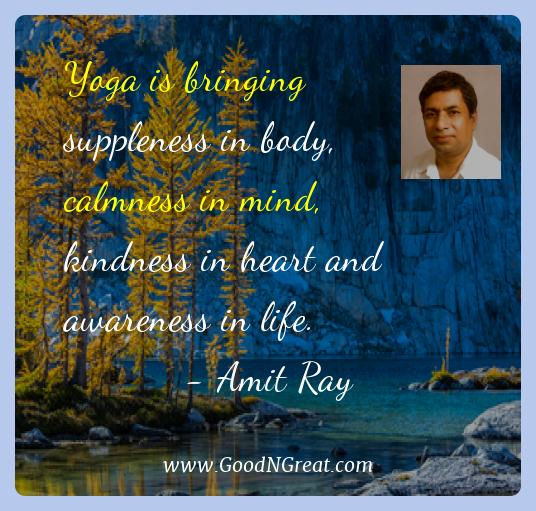 Amit Ray Best Quotes  - Yoga is bringing suppleness in body, calmness in mind,