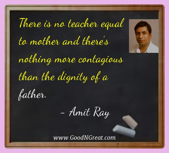Amit Ray Best Quotes  - There is no teacher equal to mother and there's nothing