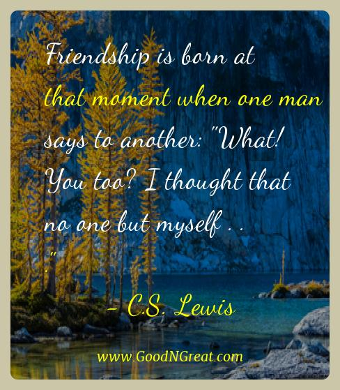 C.s. Lewis Best Quotes  - Friendship is born at that moment when one man says to