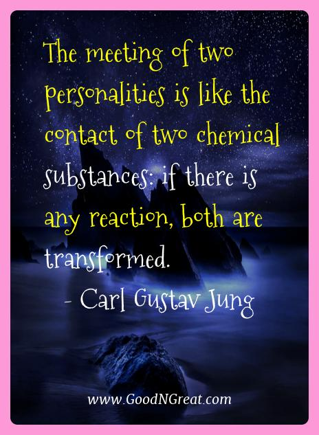 Carl Gustav Jung Best Quotes  - The meeting of two personalities is like the contact of two