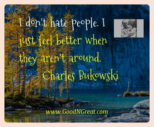 Famous Quotes of Charles Bukowski - I don t hate people. I just feel ... be6b3f2b195b