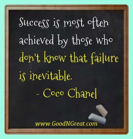 Coco Chanel Best Quotes  - Success is most often achieved by those who don't know