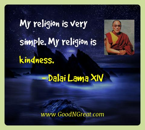 Dalai Lama Xiv Best Quotes  - My religion is very simple. My religion is