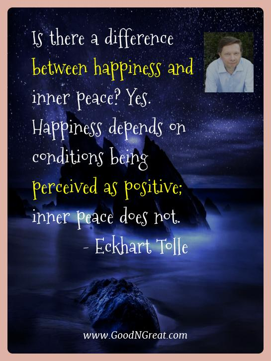 Eckhart Tolle Best Quotes  - Is there a difference between happiness and inner peace?