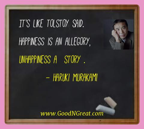 Haruki Murakami Best Quotes  - It's like Tolstoy said. Happiness is an allegory,