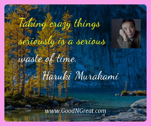 Haruki Murakami Best Quotes  - Taking crazy things seriously is a serious waste of