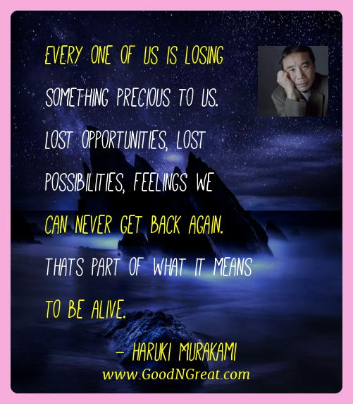 Haruki Murakami Best Quotes  - Every one of us is losing something precious to us. Lost