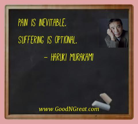 Haruki Murakami Best Quotes  - Pain is inevitable. Suffering is