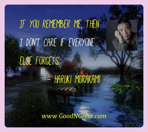 Haruki Murakami Best Quotes  - If you remember me, then I don't care if everyone else