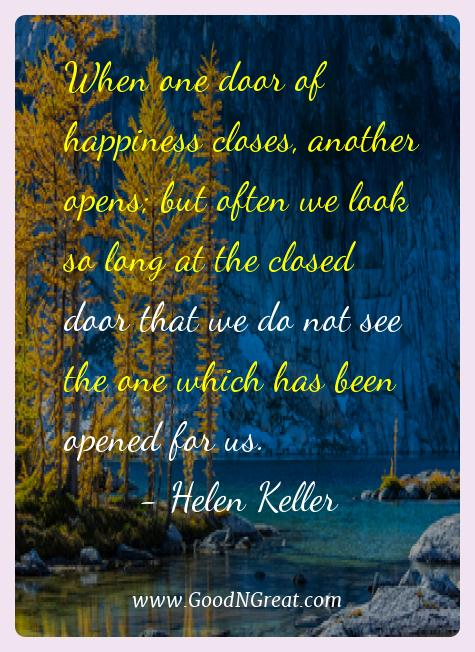 Helen Keller Best Quotes  - When one door of happiness closes, another opens; but often