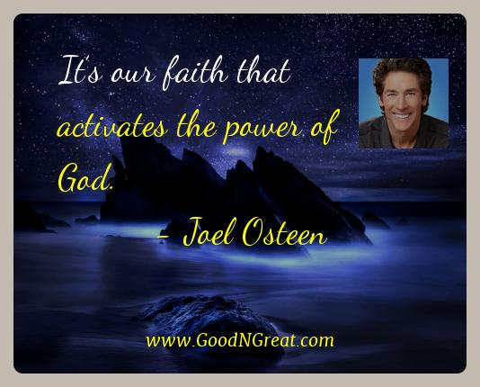 Joel Osteen Best Quotes  - It's our faith that activates the power of
