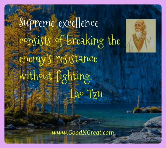 Lao Tzu Best Quotes  - Supreme excellence consists of breaking the enemy's