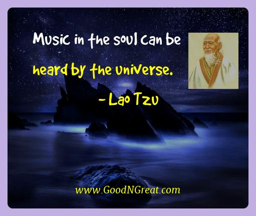 Lao Tzu Best Quotes  - Music in the soul can be heard by the