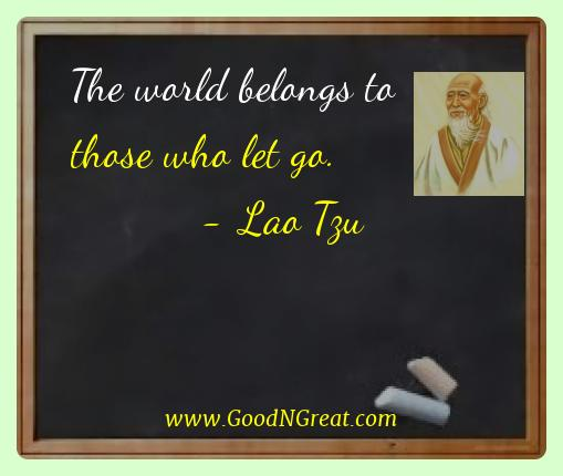 Lao Tzu Best Quotes  - The world belongs to those who let