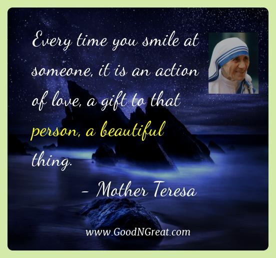 Mother Teresa Best Quotes  - Every time you smile at someone, it is an action of love, a