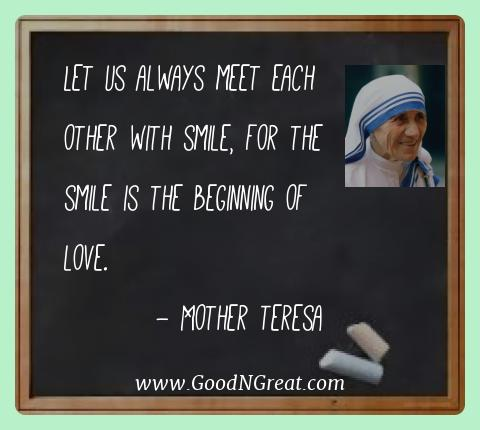 Mother Teresa Best Quotes  - Let us always meet each other with smile, for the smile is