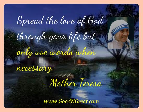 Mother Teresa Best Quotes  - Spread the love of God through your life but only use words
