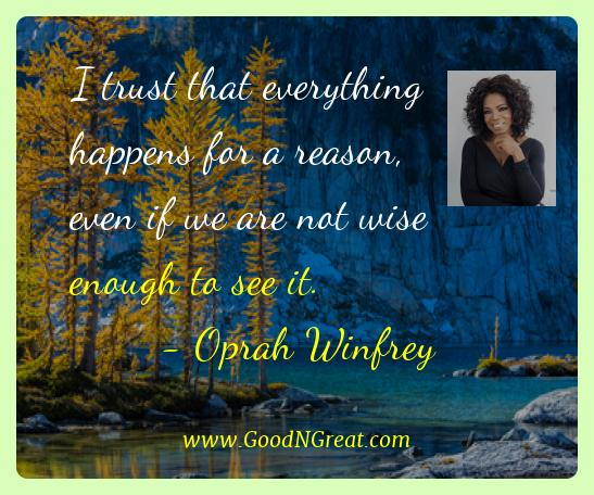 Oprah Winfrey Best Quotes  - I trust that everything happens for a reason, even if we