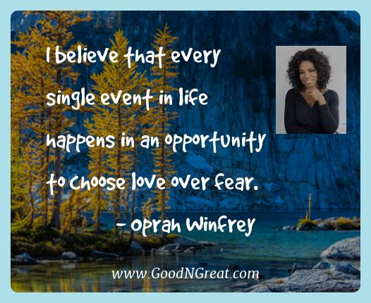 Oprah Winfrey Best Quotes  - I believe that every single event in life happens in an