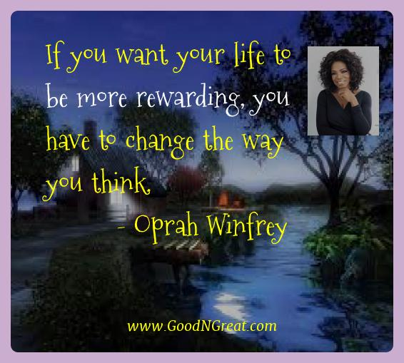 Oprah Winfrey Best Quotes  - If you want your life to be more rewarding, you have to