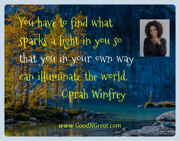Oprah Winfrey Best Quotes  - You have to find what sparks a light in you so that you in