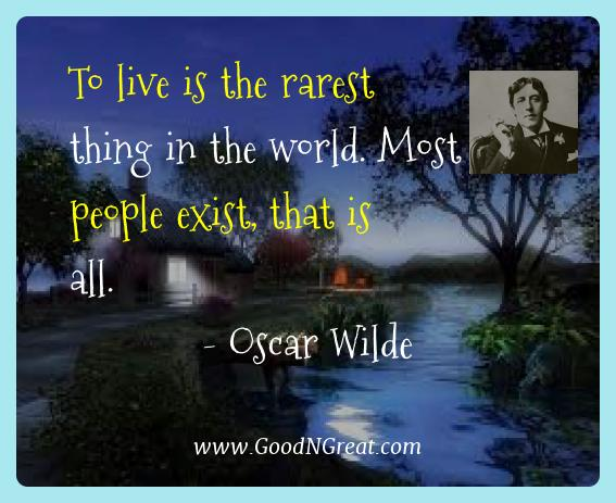 Oscar Wilde Best Quotes  - To live is the rarest thing in the world. Most people