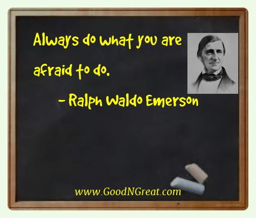 Ralph Waldo Emerson Best Quotes  - Always do what you are afraid to