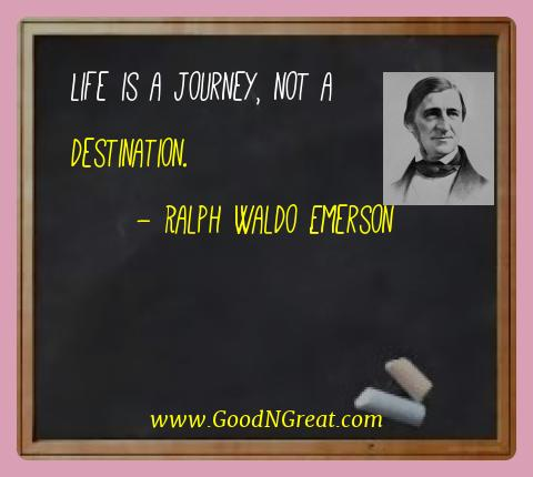 Ralph Waldo Emerson Best Quotes  - Life is a journey, not a