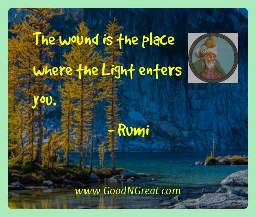 Rumi Best Quotes  - The wound is the place where the Light enters