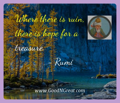 Rumi Best Quotes  - Where there is ruin, there is hope for a