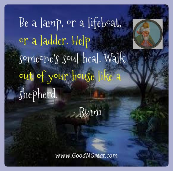 Rumi Best Quotes  - Be a lamp, or a lifeboat, or a ladder. Help someone's soul