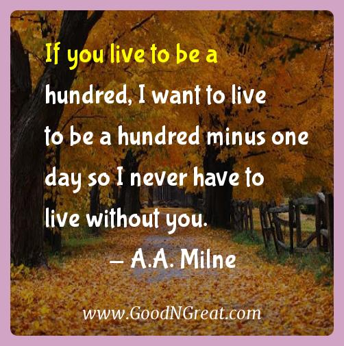 A A Milne Inspirational Quotes If You Live To Be A Hundred I