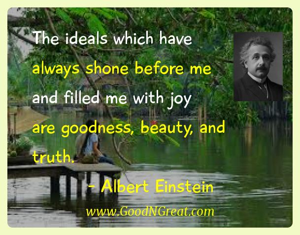 Albert Einstein Inspirational Quotes  - The ideals which have always shone before me and filled me