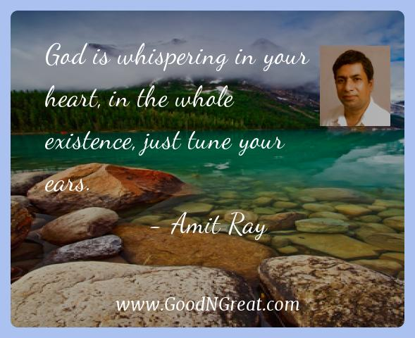 Amit Ray Inspirational Quotes  - God is whispering in your heart, in the whole existence,