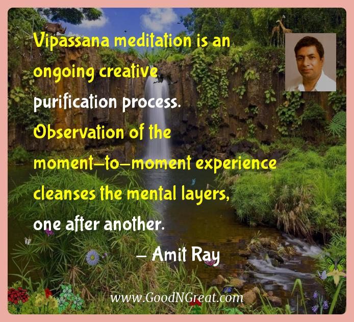Amit Ray Inspirational Quotes  - Vipassana meditation is an ongoing creative purification